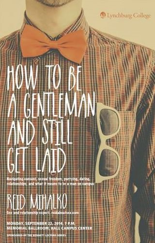 Lynchburg College's poster for sex and relationship educator Reid Mihalko's How To Be a Gentleman AND Get Laid lecture from 2014 featuring the torso of a man wearing a plaid shirt and red bowtie with sunglasses dangling from his shirt pocket and the lecture title and event information in white letters over it.