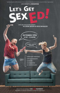 """University of Houston's 2016 poster for sex educators Reid Mihalko and Girl Sex 101 author Allison Moon's Sex Educator Showdown lecture """"Let's Get SexEd!"""" featuring Reid and Allison leaping in mid-air in a duel holding dildos with a couch in the background and the talk information in white """"chalk font"""""""