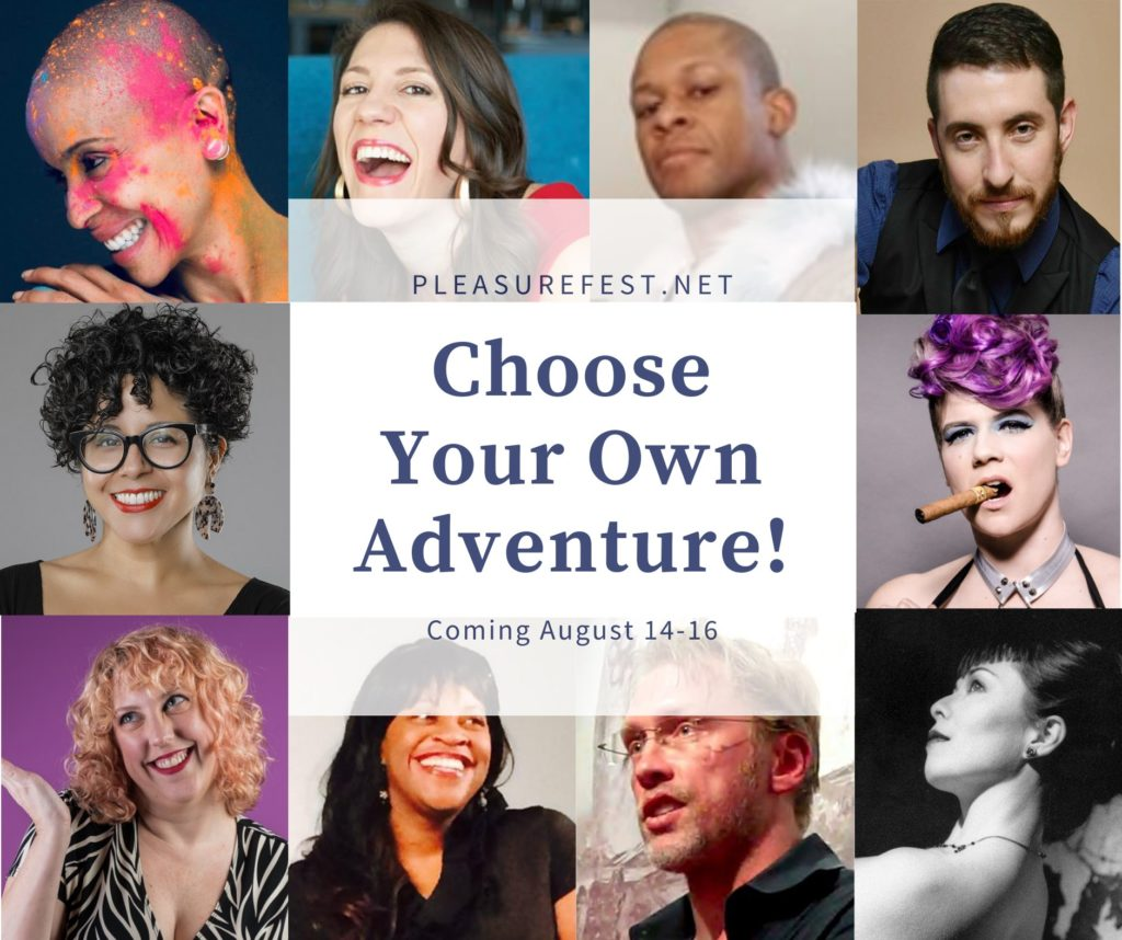"""Square shaped image with a row of the event presenters' headshots, a diverse group of adults, wrapped around the center square of text, """"Pleasurefest.net Choose Your Own Adventure! Coming August 14-15"""